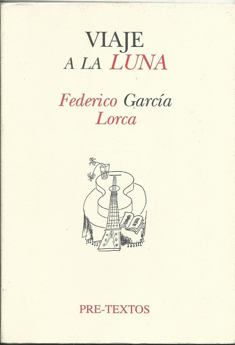 libro-viaje-a-la-luna-federico-garcia-lorca-19242-mla20168695503_092014-f